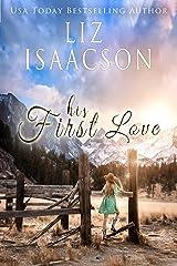 His First Love: A Hammond Family Farm Novel (Ivory Peaks Romance Book 1) Kindle Edition