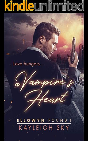 A Vampire S Heart Ellowyn Found Book 1 Kindle Edition By Sky Kayleigh Romance Kindle Ebooks Amazon Com