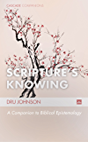 Scripture's Knowing: A Companion to Biblical Epistemology (Cascade Companions Book 24)