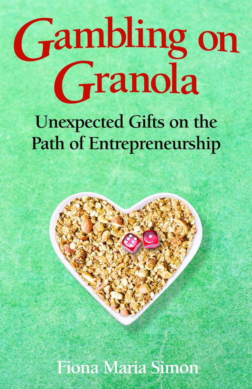 Download Gambling on Granola: Unexpected Gifts on the Path of Entrepreneurship pdf epub