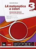 La matematica a colori. Ediz. rossa. Base. Con e-book. Con espansione online. Con e-book. Per le Scuole superiori: 3