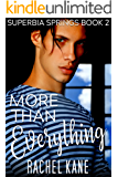 More Than Everything: Superbia Springs Book Two