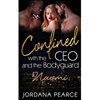 Confined with the CEO and the Bodyguard: Naomi (English Edition)