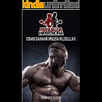 Manual da Hipertrofia: Como Ganhar Massa Muscular