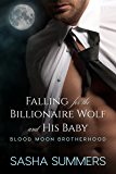 Falling for the Billionaire Wolf and His Baby (Blood Moon Brotherhood)