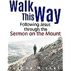 Walk This Way: Following Jesus Through the Sermon on the Mount
