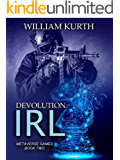 DEVOLUTION: IRL (Metaverse Games Book 2)