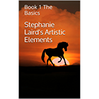 Stephanie Laird's Artistic Elements: Book 1 The Basics (Book 1 of 3) book cover