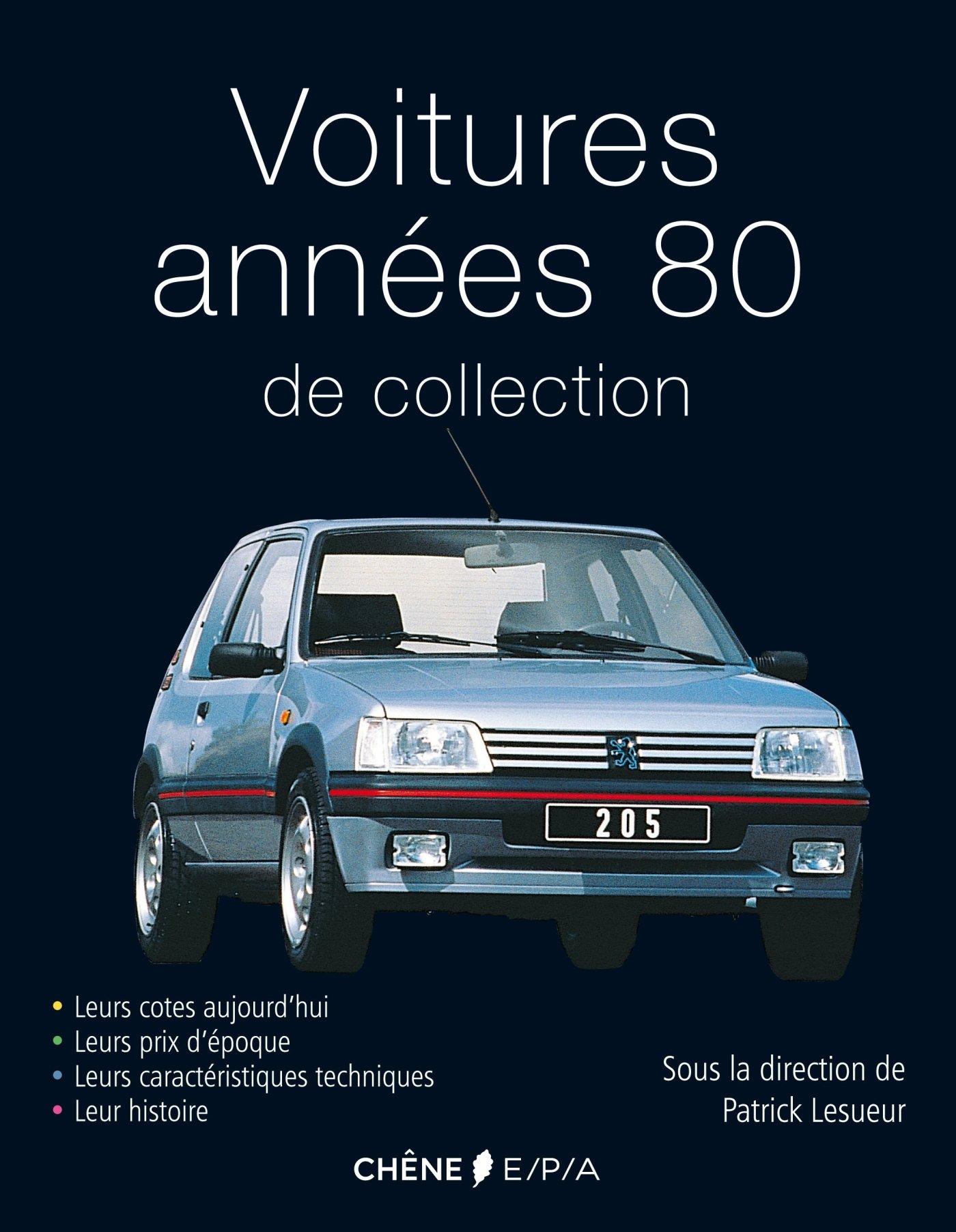 Voitures de collection années 80: Amazon.es: Patrick Lesueur: Libros en idiomas extranjeros