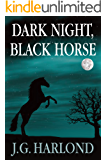 Dark Night, Black Horse