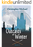 Outcasts of Winter (The Restoration Cycle Book 2)