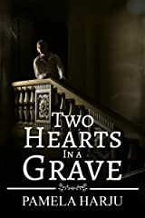 Two Hearts in a Grave Kindle Edition