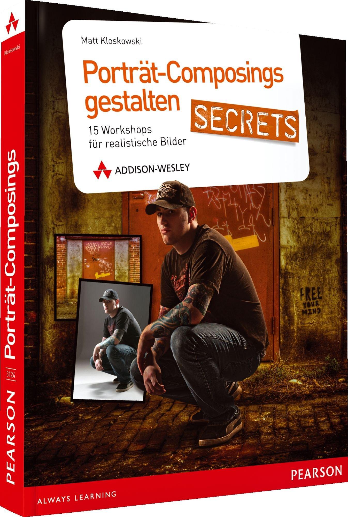 Porträt-Composings gestalten: 15 Photoshop Workshops für realistische Bilder (DPI Grafik) Taschenbuch – 1. Januar 2012 Matt Kloskowski Addison-Wesley Verlag 3827331242 Anwendungs-Software