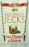 The Chapel of Bones (Knights Templar Mysteries 18): An engrossing and intriguing medieval mystery (Knights Templar Mysteries (Headline))