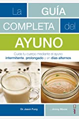 La guía completa del ayuno: Cuida tu cuerpo mediante el ayuno intermitente, prolongado y en días alternos (Plus vitae) (Spanish Edition) Paperback