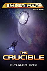The Crucible (The Ember War Saga Book 8) Kindle Edition