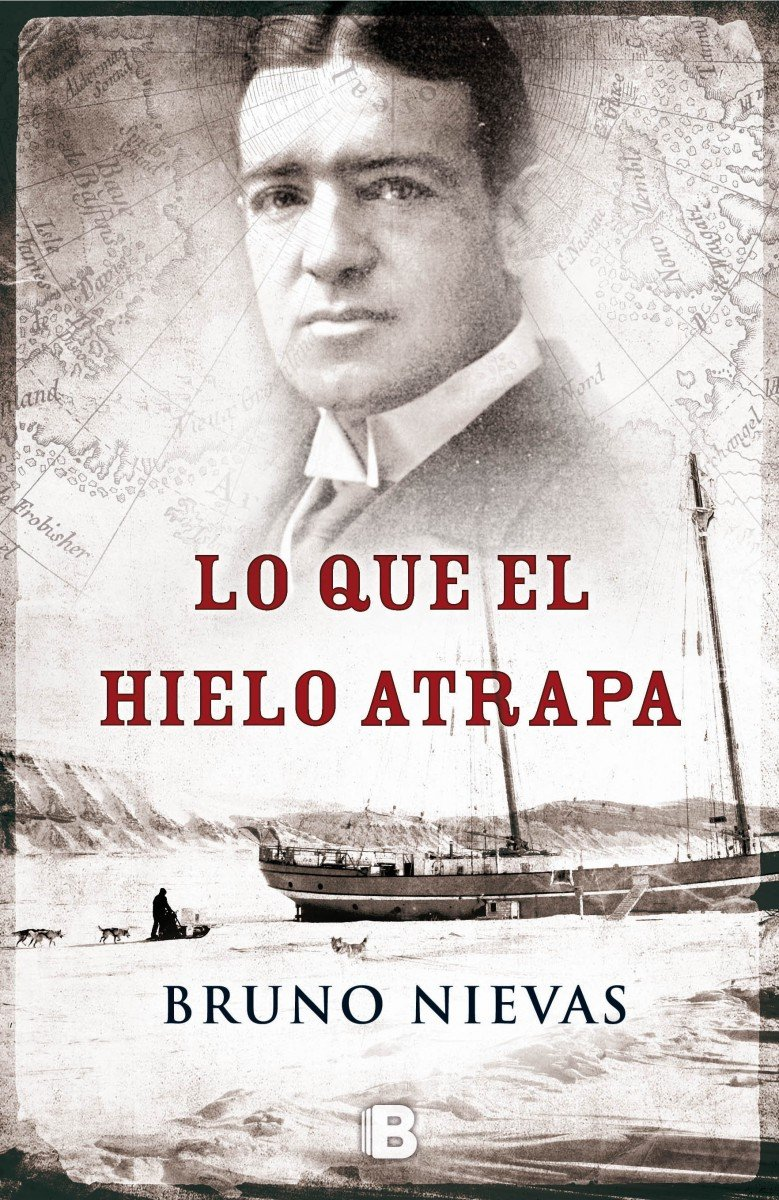 Lo que el hielo atrapa (Ediciones B): Amazon.es: Nievas, Bruno: Libros