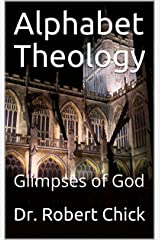 Alphabet Theology: Glimpses of God Kindle Edition