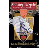 Moving Targets and Other Tales of Valdemar (Tales of Valdemar Series Book 4)