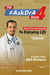 The #AskDrA Book - Vol. 4: Easy and Practical Answers to Enjoying Life as a New Sleever. Kindle Edition