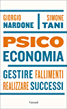 Psicoeconomia: Gestire fallimenti, realizzare successi (Italian Edition)
