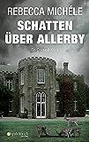 Schatten über Allerby: Ein Cornwall Krimi mit Mabel Clarence (Cornwall-Krimi mit Mabel Clarence 3)