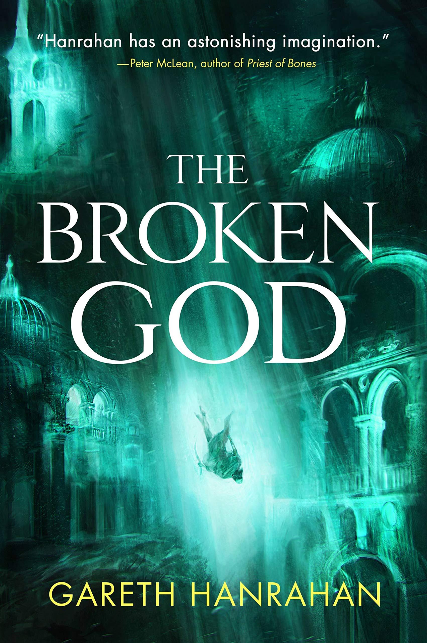The Broken God (The Black Iron Legacy, 3): Hanrahan, Gareth: 9780316705677:  Amazon.com: Books