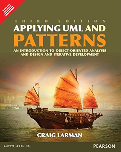 ?Applying UML and Patterns: An Introduction to Object-Oriented Analysis and? ?Design and Iterative Development