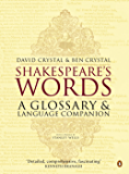 Shakespeare's Words: A Glossary and Language Companion (English Edition)