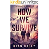 How We Survive: A Post Apocalyptic EMP Survival Thriller