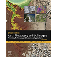 Small-Format Aerial Photography and UAS Imagery: Principles, Techniques and Geoscience Applications book cover