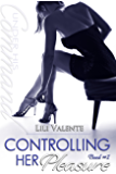 Controlling Her Pleasure (Under His Command Book 1)