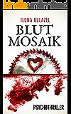Blutmosaik: Psychothriller (German Edition)