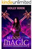 Blood Magic (Abnormals Underground #1) (A Teen Urban Fantasy)
