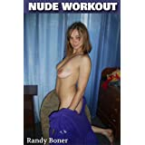 Nude Workout (Full Nudity Uncensored Adult Pictures Explicit XXX)