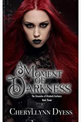 A Moment of Darkness (Chronicles of Elizabeth Fairbairn Book 3) Kindle Edition