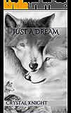 Just a Dream (Carolina Pack Book 1)