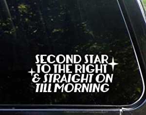"Second Star to The Right and Straight On Till Morning - 8-3/4"" x 3-1/2"" - Vinyl Die Cut Decal/Bumper Sticker for Windows, Cars, Trucks, Laptops, Etc."