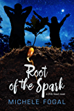 Root of the Spark: A Wild Seed Novel