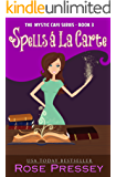 Spells A La Carte: A Magic Baking Cozy Mystery (Mystic Cafe Cozy Mystery Series Book 3)