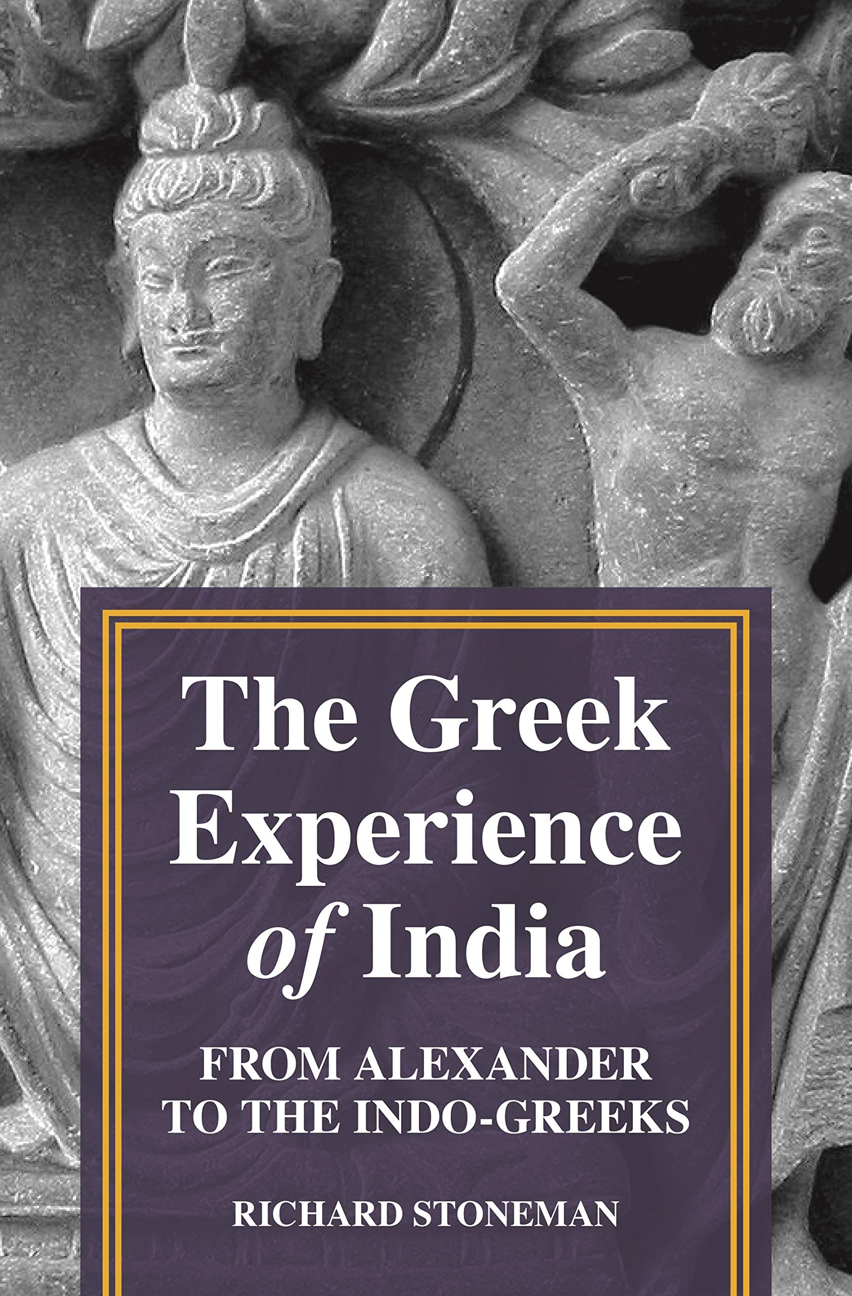 The Greek Experience Of India  From Alexander To The Indo Greeks  English Edition