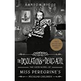 The Desolations of Devil's Acre (Miss Peregrine's Peculiar Children Book 6)