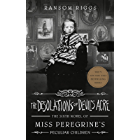 The Desolations of Devil's Acre (Miss Peregrine's Peculiar Children Book 6) book cover