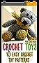 Crochet Toys: 10 Easy Crochet Toy Patterns (English Edition)