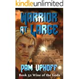 Warrior At Large (Wine of the Gods Series Book 52)