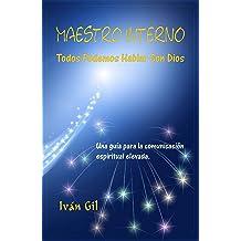 Maestro Interno Todos Podemos Hablar con Dios: Una guía para la comunicacion espiritual elevada (Spanish Edition) Jun 1, 2013