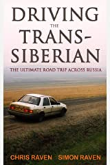 The Linger Longer: Driving the Trans-Siberian: The Ultimate Road Trip Across Russia Kindle Edition