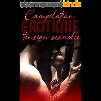 Anthologie Érotique TENSION SEXUELLE: 5 Histoires et Romans Adultes New Romance