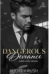 Dangerous Deviance: A Dark Mafia Romance (The Adler Brothers Book 1) Kindle Edition