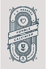 Humble Calvinism Paperback